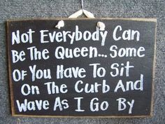 Not Everybody can be the Queen Some of you have by trimblecrafts, $9,99