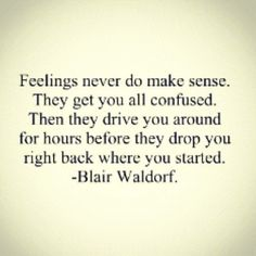 Image result for feelings never do make sense