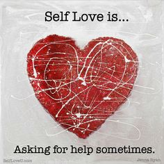 Self Love is... Asking for help sometimes. #selfloveu