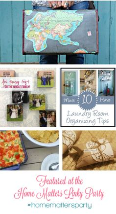 Featured Posts at the #HomeMattersParty 51 - LINK UP and party with us! #LinkyParty