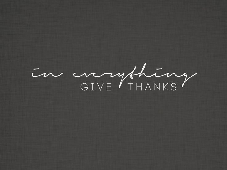 In Everything Give Thanks - AlwaysVery