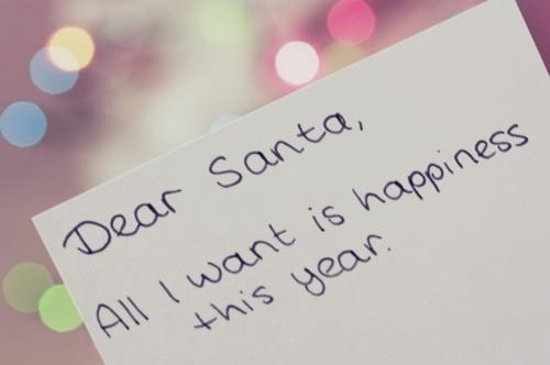 All I want for Christmas is happiness.
