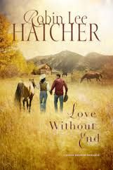 Giveaway! Love Without End by Robin Lee Hatcher, giveaway ends 11/22/14.