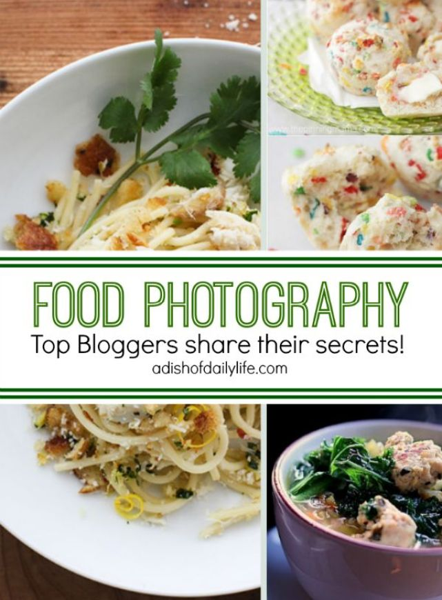 Food Photography: Top Bloggers Share their Secrets adishofdailylife.com #FoodPhotography
