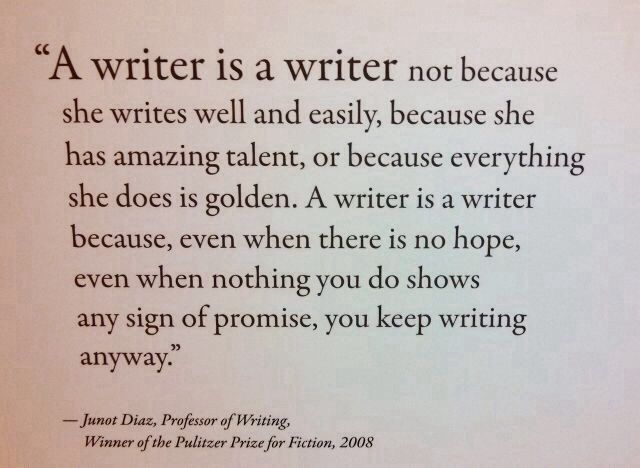 A writer is a writer not because she...
