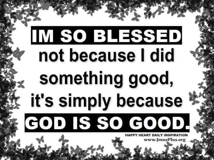 Im So Blessed Quotes