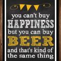 You can t buy happiness but you can buy beer by reaganistadesigns 10
