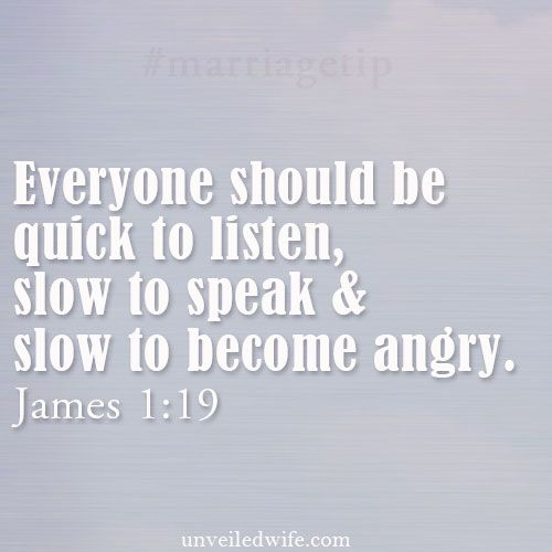 "3 Tips For Communicating In A Relationship --- ""My dear brothers and sisters, take note of this: Everyone should be quick to listen, slow to speak and slow to become angry"" James 1:19 The first year of marriage is hard. You are just starting to really get to know each other and are probably seeing… Read More Here http://unveiledwife.com/3-tips-for-communicating-in-a-relationship/ #marriage #love"