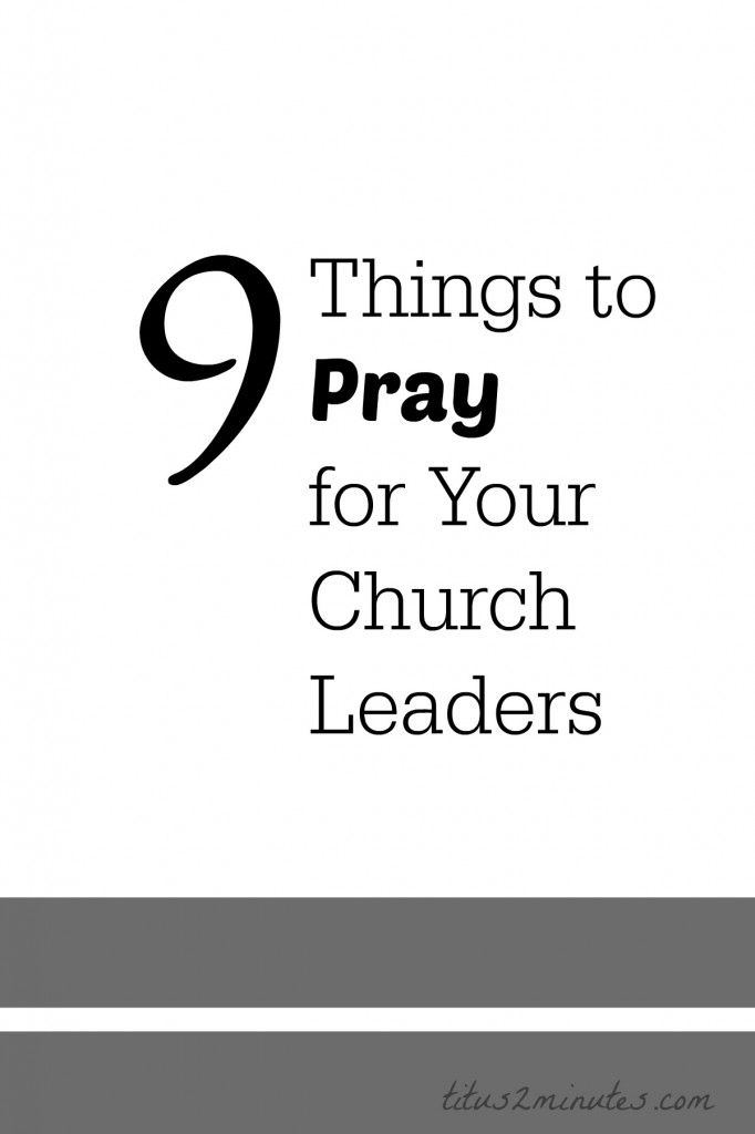 9 Things to Pray for Your Church Leaders