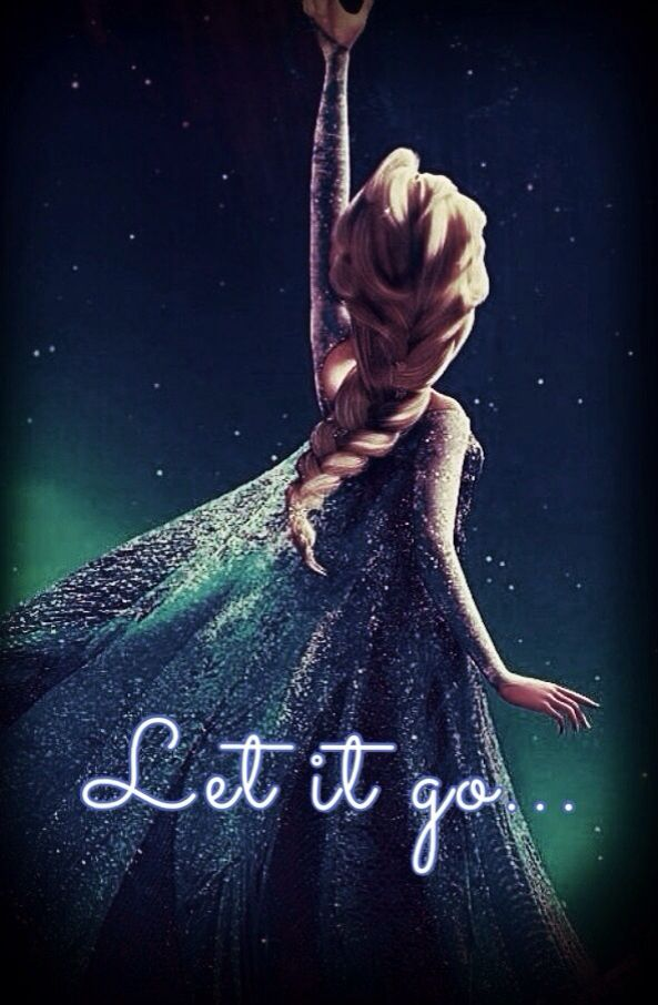 """Let It Go""- Elsa from Frozen. ""The cold never bothered me anyway..."""