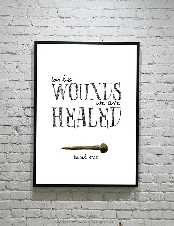 """Free printable """"By His wounds we are healed."""" Isaiah 53:5 #Easter #Saved"""