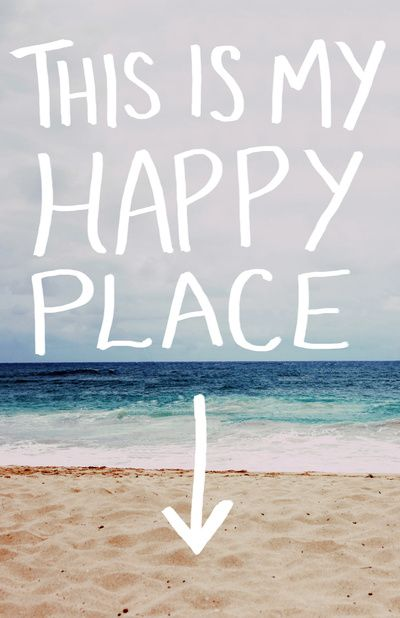 My Happy Place (Beach) So right now I am very SAD....I need to go there ASAP