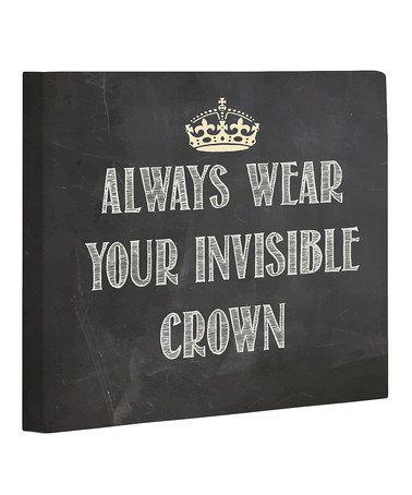 """Ta en titt på denna """"Bär din Invisible Crown 'Canvas från OneBellaCasa på # zulily idag!"""