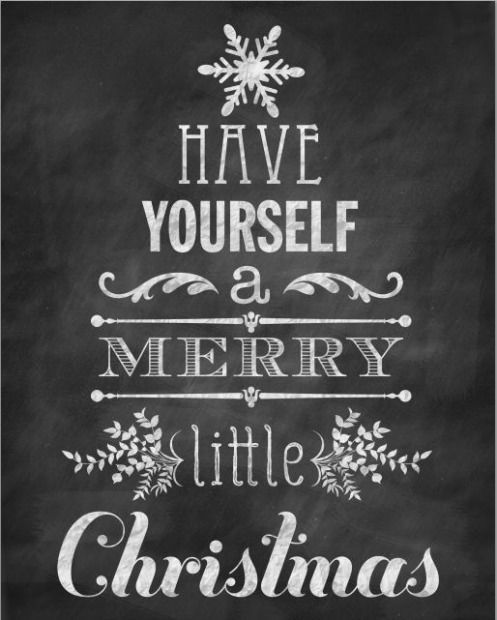 """free Christmas """"Have Yourself a Merry Little Christmas"""" Chalkboard Printable"""