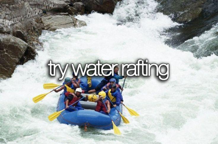 Bucket list** white water rafting