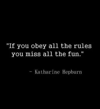 Weekend Words A Quote On Breaking The Rules