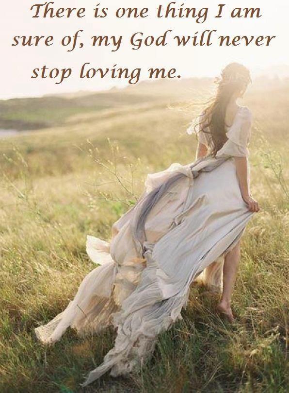 God will never stop loving me.