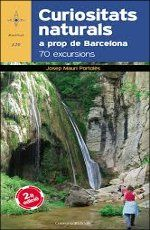 JOSEP MAURI PORTOLÈS. Curiositats naturals a prop de Barcelona : 70 excursions. Valls : Cossetània, 2012