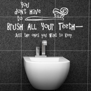 You Dont Have To Brush All Your Teeth - Just The Ones... Wall Sticker - Bathroom - Home & Living