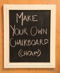 Make Your Own Chalkboard | September 2013 | Pinterest