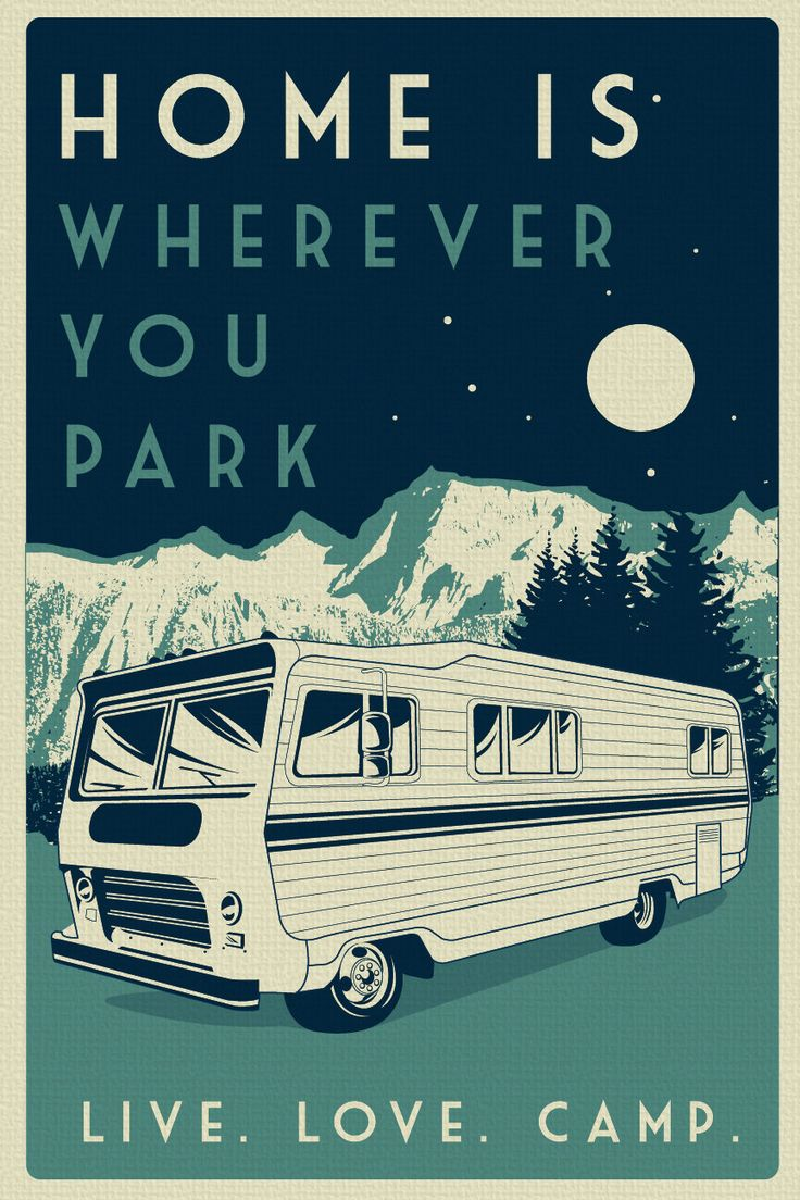 """Home is wherever you park"" RV Camping"