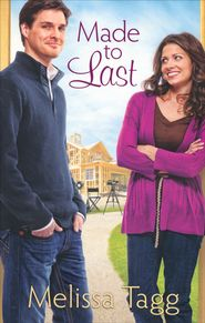 Made to Last   -              By: Melissa Tagg