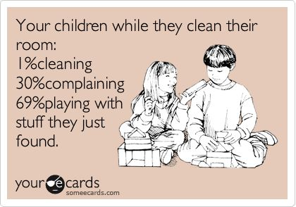 This is true of all three of my kids!