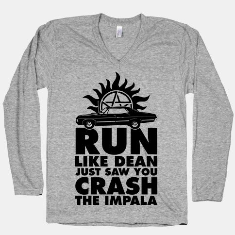Run Like Dean Just Saw You Crash the Impala   HUMAN   T-Shirts, Tanks, Sweatshirts and Hoodies