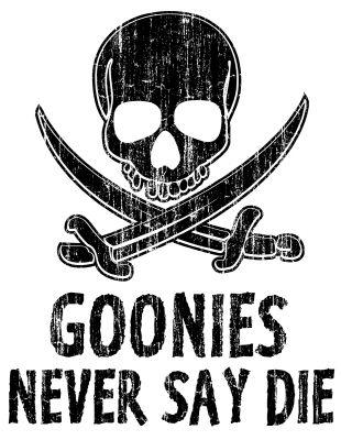 Goonies Never Say Die!