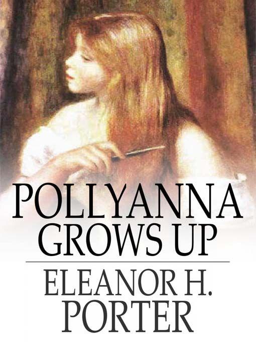 Eleanor H. Porter | Pollyanna Grows Up