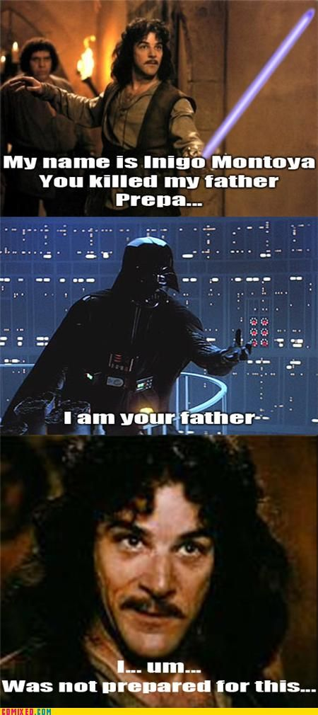 Star Wars/Princess bride crossover: Genius!