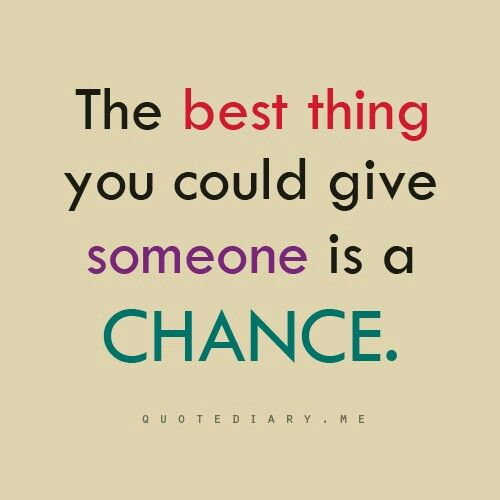 Giving Chances Quotes