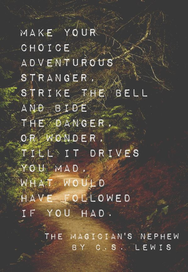 Quote by C.S. Lewis from The Magician's Nephew