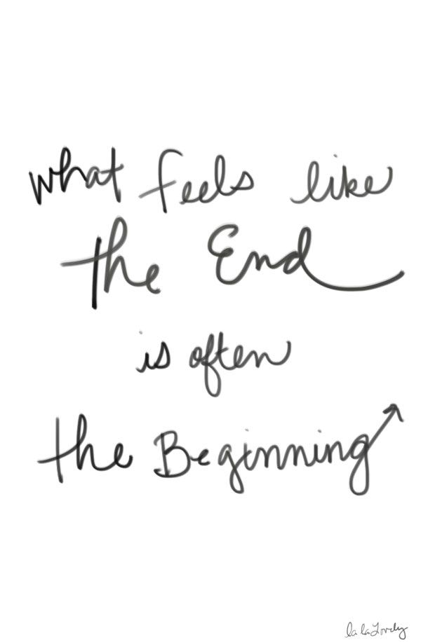 What feels like the end is often the Beginning. #quotes #words #inspiration