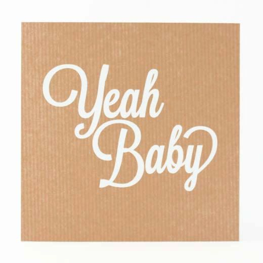 WOW - Screenprinted card - YEAH BABY - craft * including dove grey envelope