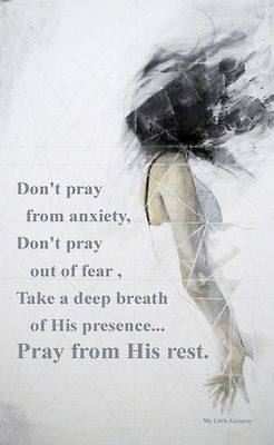 Pray from His rest