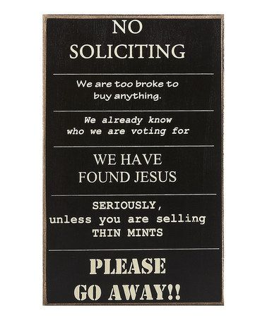 'No Soliciting' Sign by Collins on #zulily