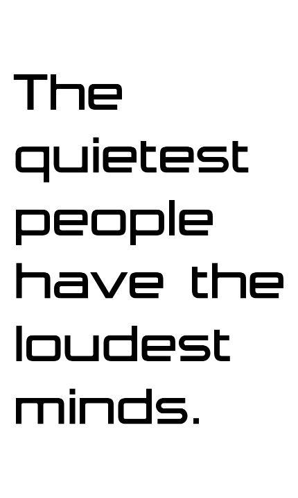 The quietest people...