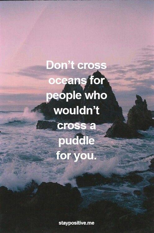 Don't cross oceans...