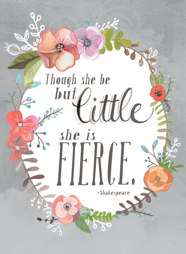 Though She Be But Little, She is Fierce / Shakespeare Quote Art Print