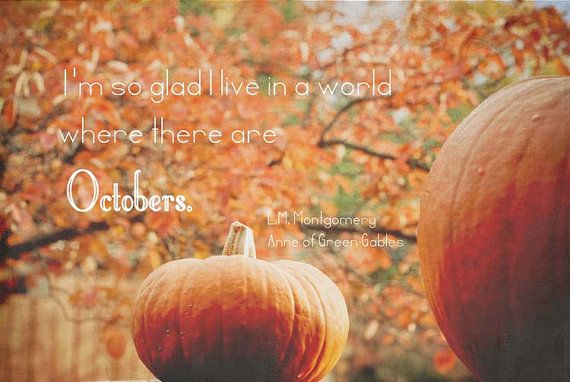 October . Anne of Green Gables quote . pumpkin . by joystclaire, $15.00