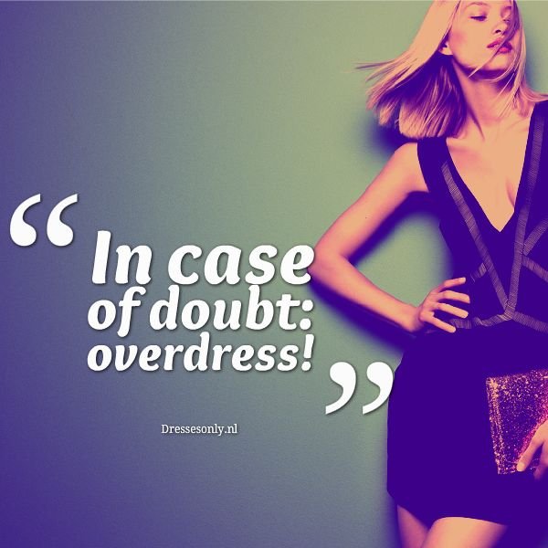 #doubt #overdress #fashion #quote