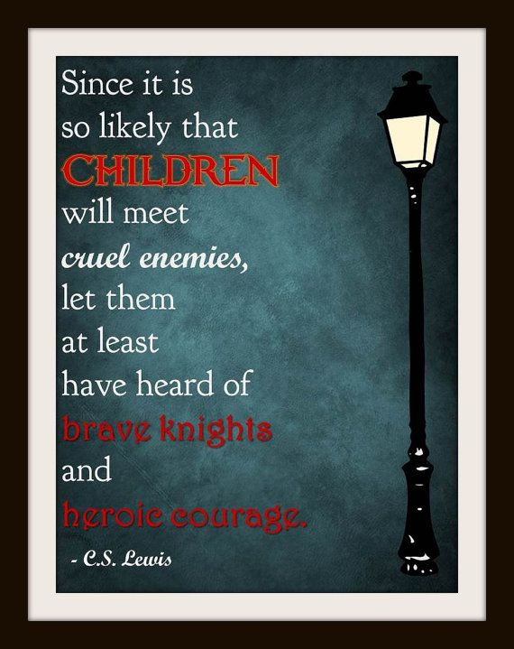 C.S. Lewis Typography Nursery Art - Children Will Meet Cruel Enemies, Heard of Brave Knights  - 8x10 Inch Poster - Literary Geek, Narnia