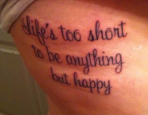 quotLife39s too short to be anything but happyquot Quote that I