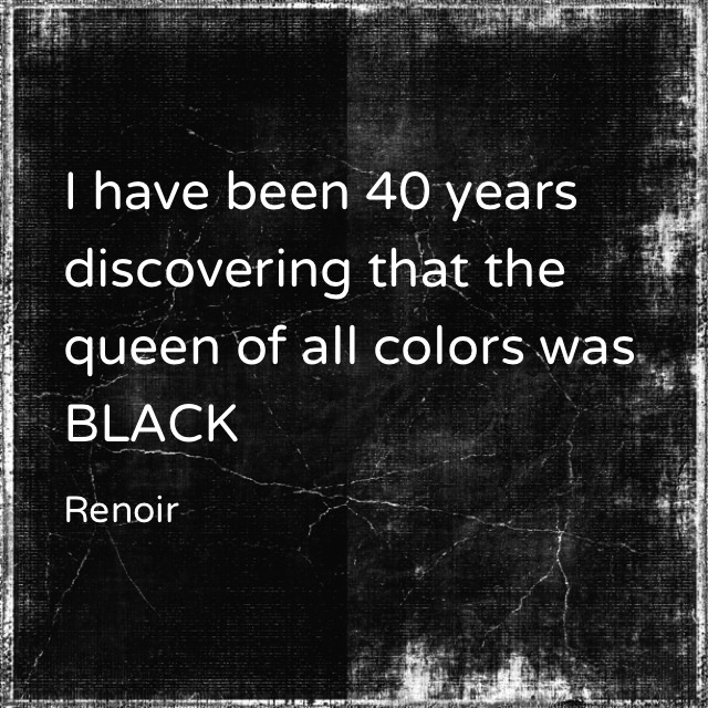 Renoir # converttoblack # citat