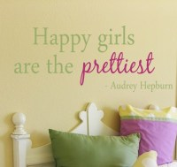 Happy Girls Are The Prettiest Quote Vinyl Wall Decal ...