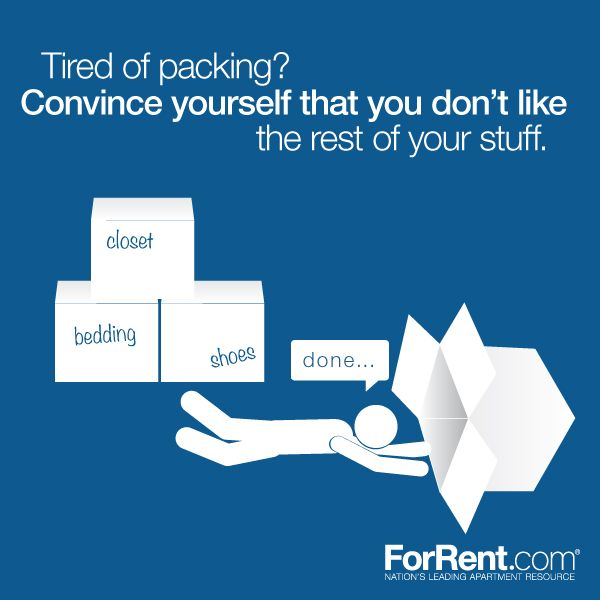 Moving Tips - Tired of packing? Convince yourself that you don't like the rest of your stuff.