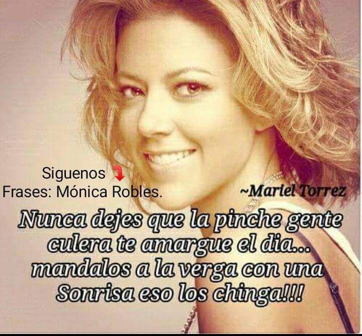 Frases Chingonas De Monica Robles