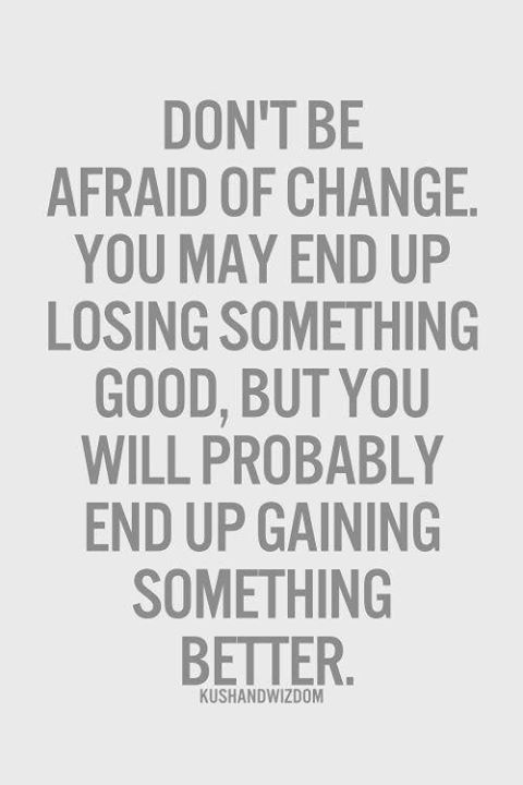 Afraid Of Change Quotes. QuotesGram