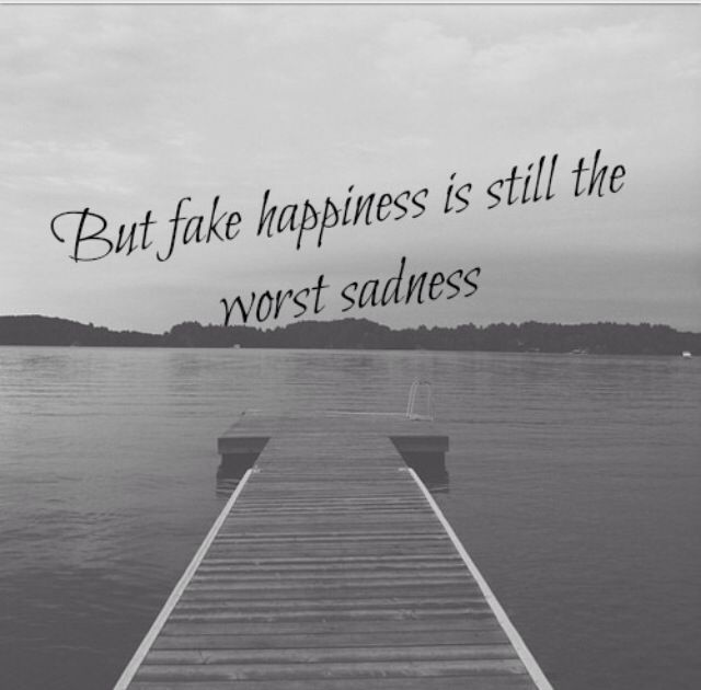 Fake Friends Quotes Wallpaper Fake Happiness Is The Worst Sadness Quotes Pinterest